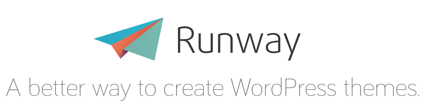 Runway - A better way to create WordPress themes.